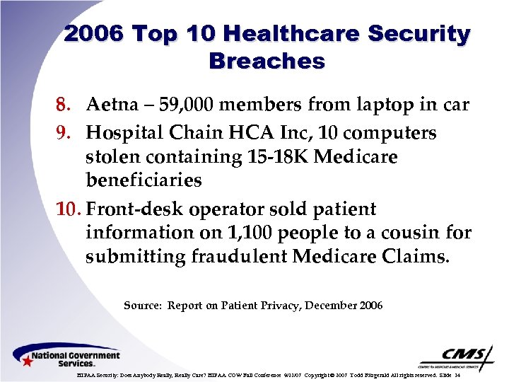 2006 Top 10 Healthcare Security Breaches 8. Aetna – 59, 000 members from laptop