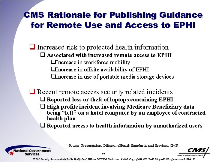 CMS Rationale for Publishing Guidance for Remote Use and Access to EPHI q Increased