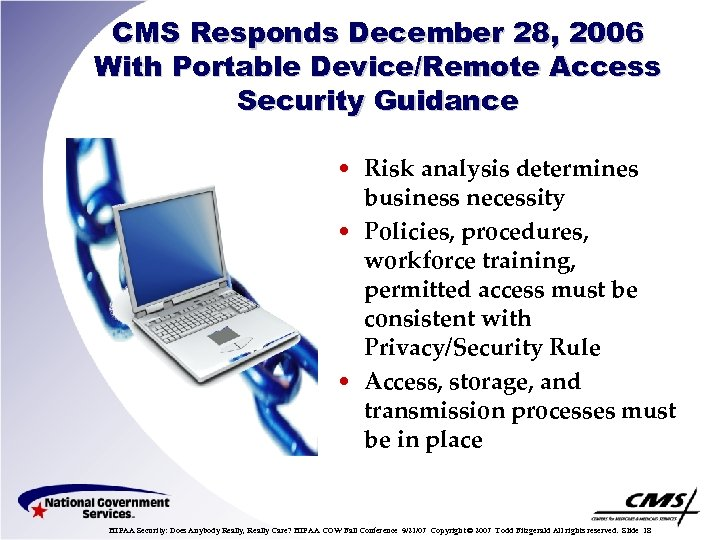 CMS Responds December 28, 2006 With Portable Device/Remote Access Security Guidance • Risk analysis