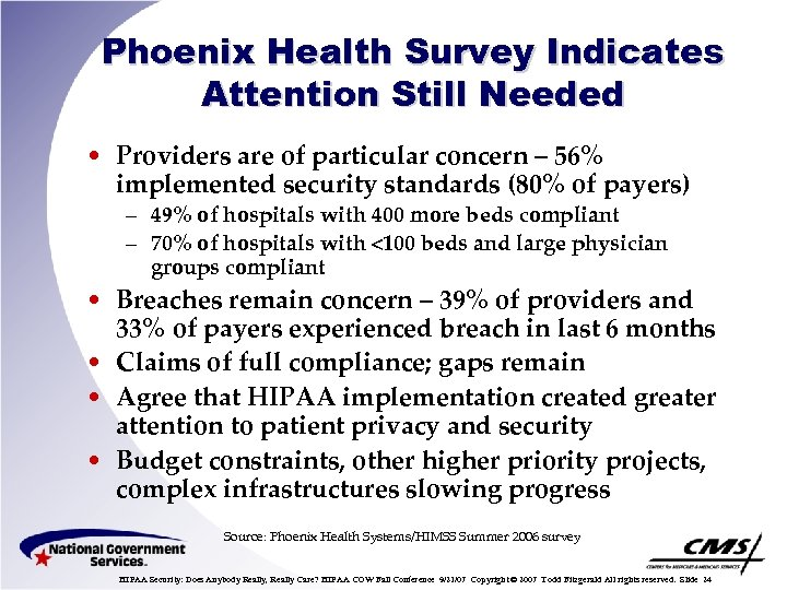 Phoenix Health Survey Indicates Attention Still Needed • Providers are of particular concern –