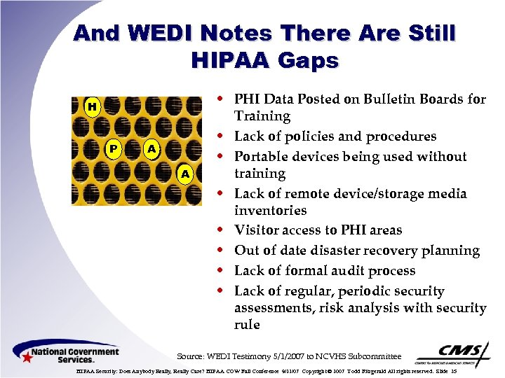 And WEDI Notes There Are Still HIPAA Gaps H P A A • PHI