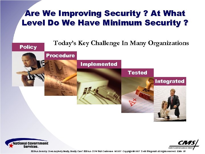 Are We Improving Security ? At What Level Do We Have Minimum Security ?