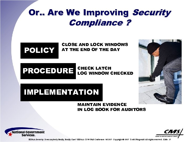 Or. . Are We Improving Security Compliance ? POLICY CLOSE AND LOCK WINDOWS AT