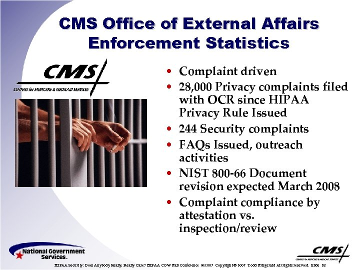 CMS Office of External Affairs Enforcement Statistics • Complaint driven • 28, 000 Privacy