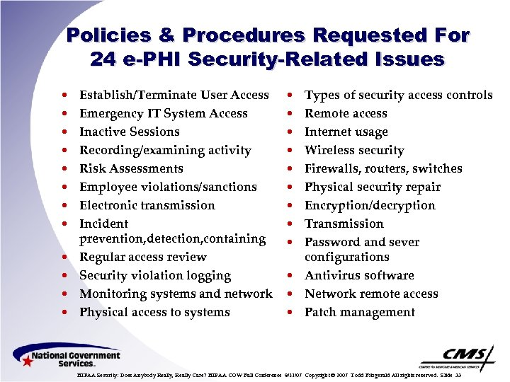 Policies & Procedures Requested For 24 e-PHI Security-Related Issues • • • Establish/Terminate User