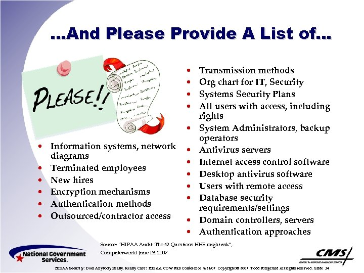 …And Please Provide A List of… • • • Information systems, network diagrams •