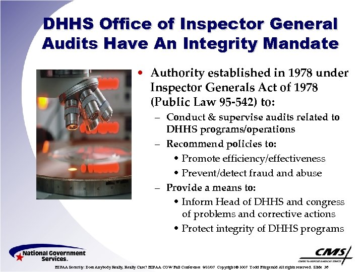 DHHS Office of Inspector General Audits Have An Integrity Mandate • Authority established in