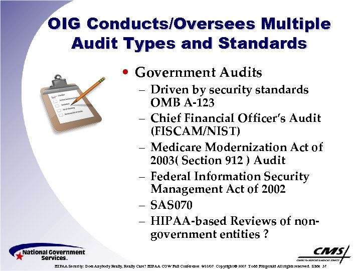 OIG Conducts/Oversees Multiple Audit Types and Standards • Government Audits – Driven by security