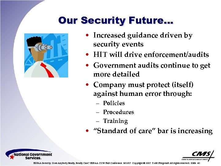 Our Security Future… • Increased guidance driven by security events • HIT will drive