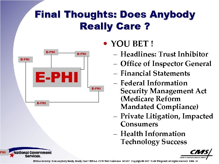 Final Thoughts: Does Anybody Really Care ? • YOU BET ! E-PHI E-PHI –
