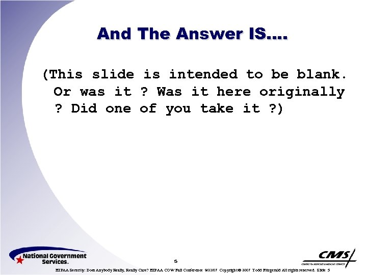 And The Answer IS…. (This slide is intended to be blank. Or was it