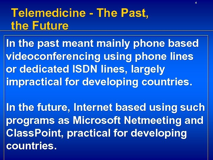 4 Telemedicine - The Past, the Future In the past meant mainly phone based