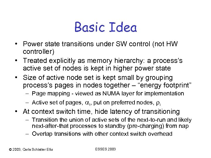 Basic Idea • Power state transitions under SW control (not HW controller) • Treated