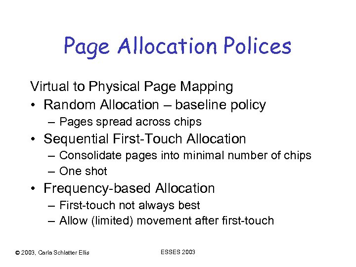 Page Allocation Polices Virtual to Physical Page Mapping • Random Allocation – baseline policy