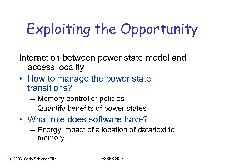 Exploiting the Opportunity Interaction between power state model and access locality • How to