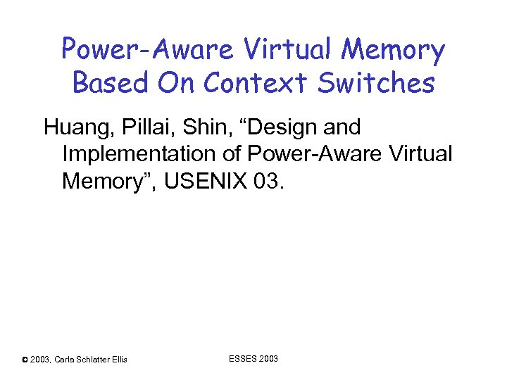 "Power-Aware Virtual Memory Based On Context Switches Huang, Pillai, Shin, ""Design and Implementation of"