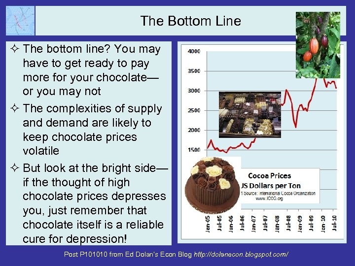 The Bottom Line ² The bottom line? You may have to get ready to