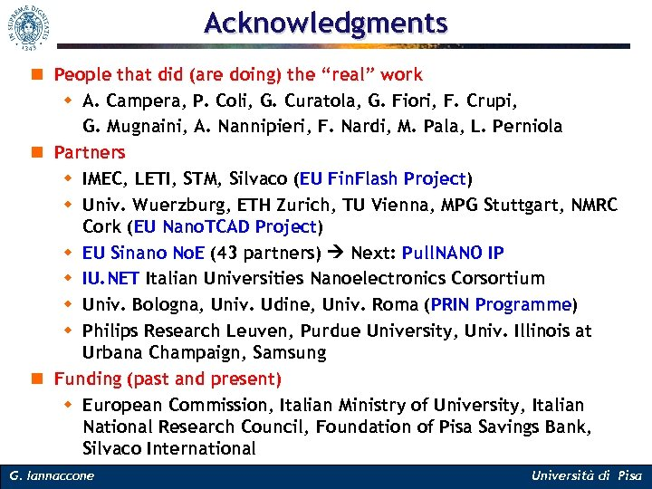"""Acknowledgments n People that did (are doing) the """"real"""" work w A. Campera, P."""