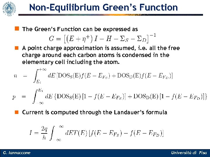 Non-Equilibrium Green's Function n The Green's Function can be expressed as n A point
