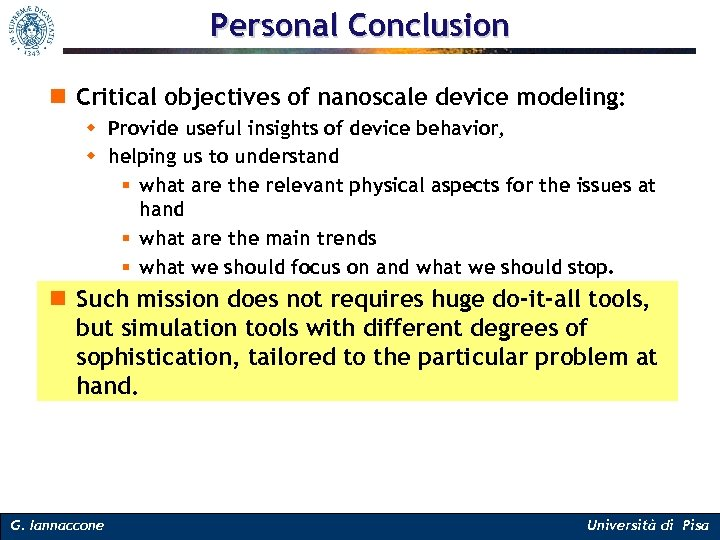 Personal Conclusion n Critical objectives of nanoscale device modeling: w Provide useful insights of