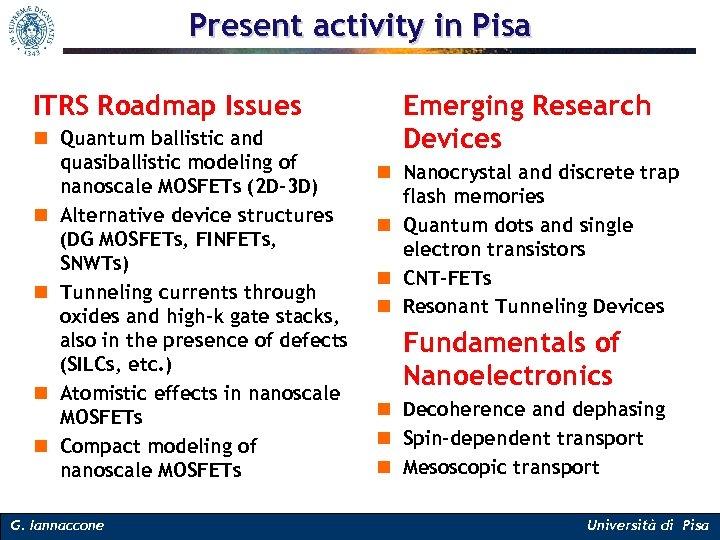 Present activity in Pisa ITRS Roadmap Issues n Quantum ballistic and quasiballistic modeling of