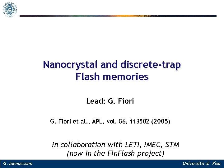 Nanocrystal and discrete-trap Flash memories Lead: G. Fiori et al. , APL, vol. 86,