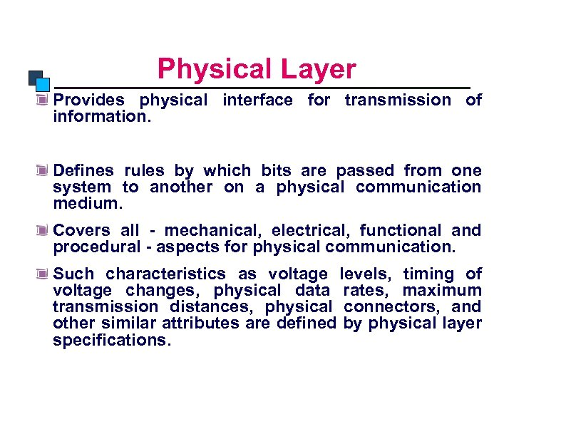 OSI Model Physical Layer Provides physical interface for transmission of information. Defines rules by
