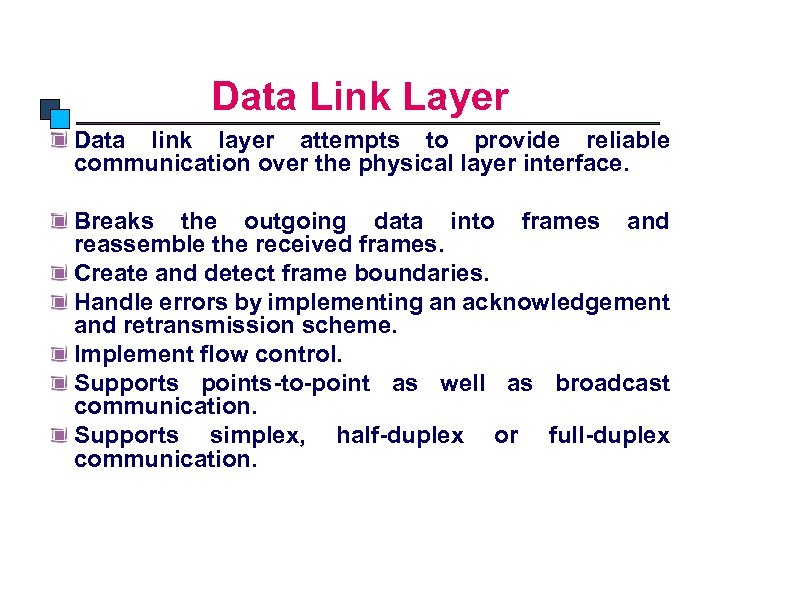 OSI Model Data Link Layer Data link layer attempts to provide reliable communication over