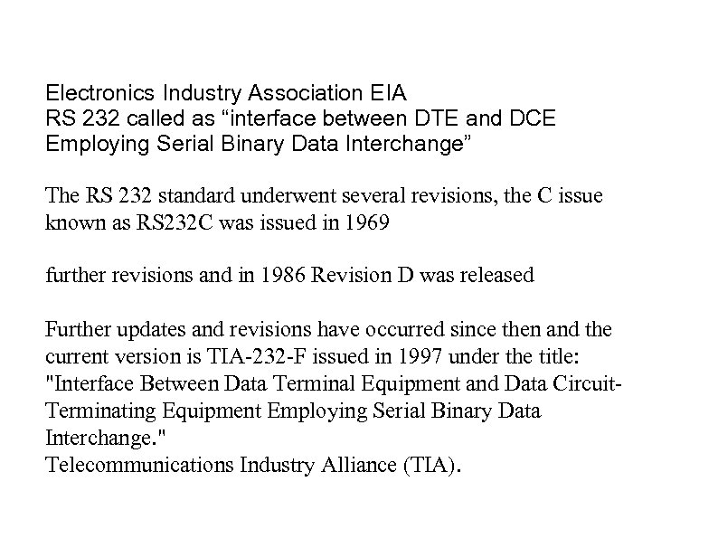 "Electronics Industry Association EIA RS 232 called as ""interface between DTE and DCE Employing"
