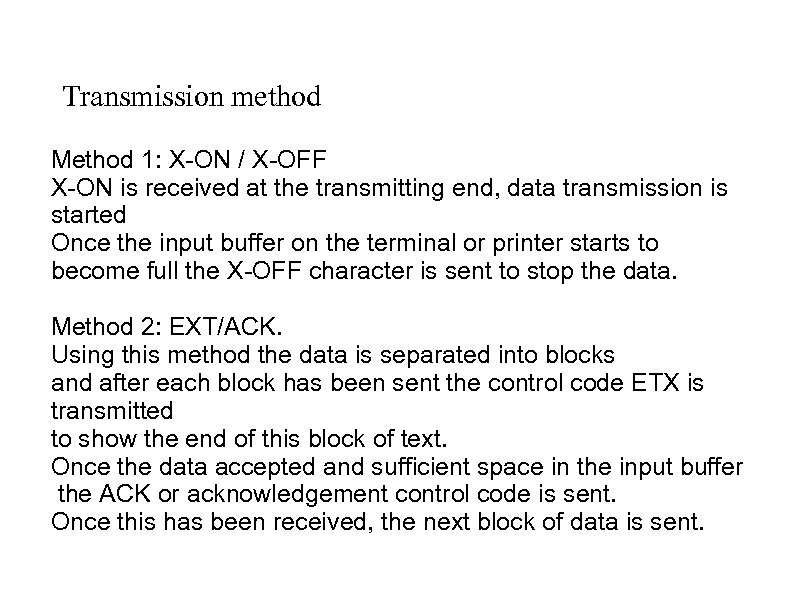 Transmission method Method 1: X-ON / X-OFF X-ON is received at the transmitting end,