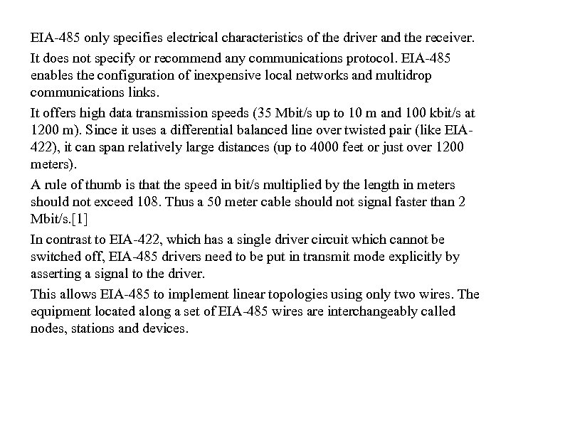 EIA-485 only specifies electrical characteristics of the driver and the receiver. It does not