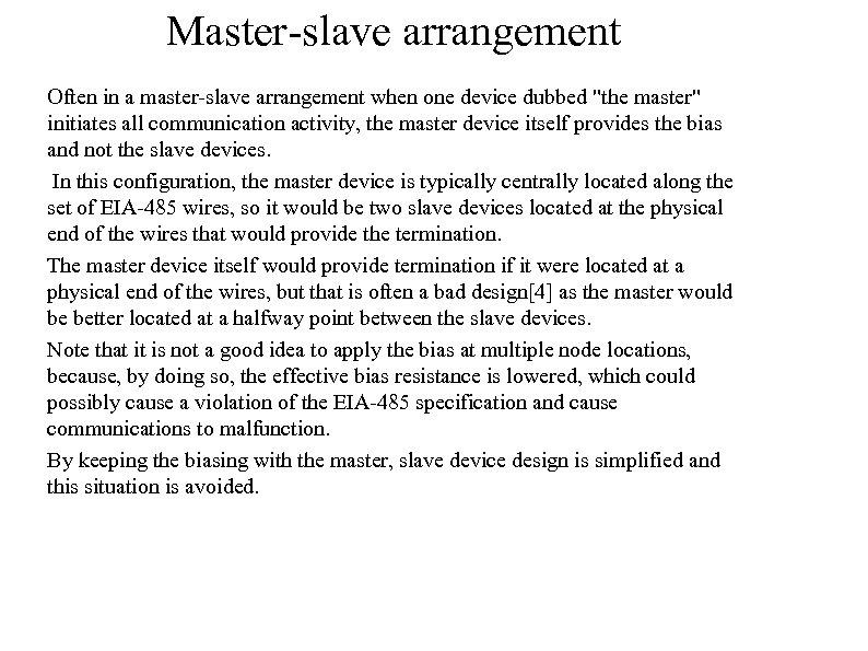 Master-slave arrangement Often in a master-slave arrangement when one device dubbed