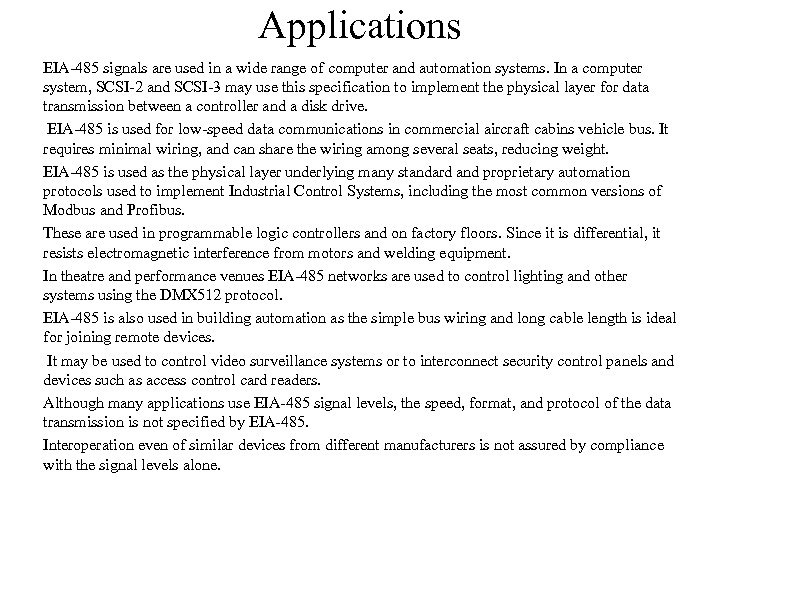 Applications EIA-485 signals are used in a wide range of computer and automation systems.