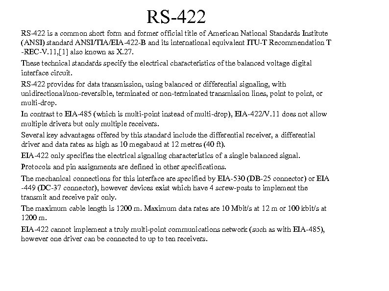 RS-422 is a common short form and former official title of American National Standards