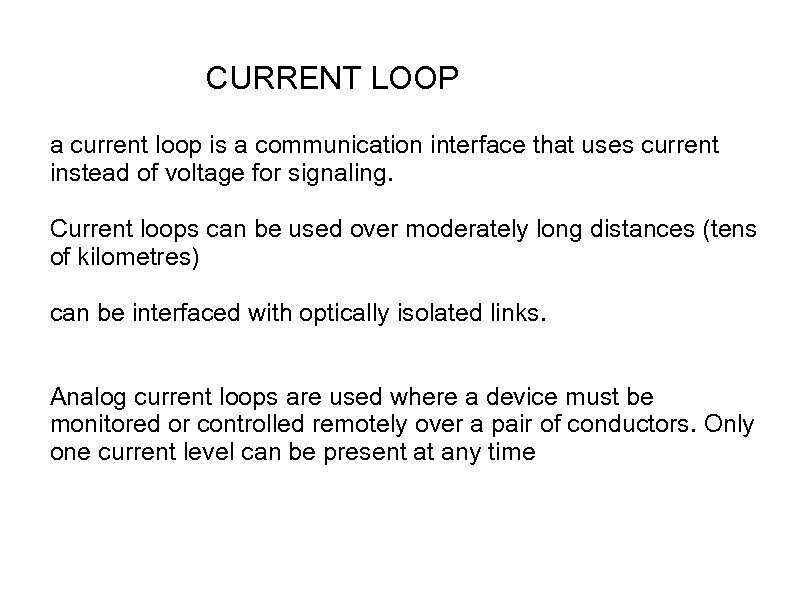 CURRENT LOOP a current loop is a communication interface that uses current instead of