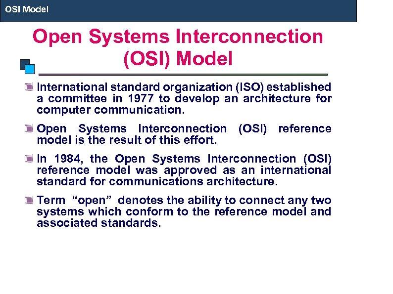 OSI Model Open Systems Interconnection (OSI) Model International standard organization (ISO) established a committee