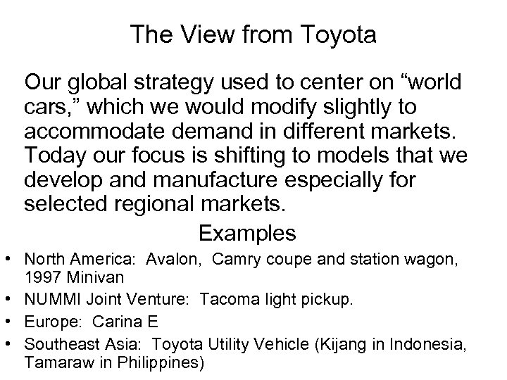"The View from Toyota Our global strategy used to center on ""world cars, """