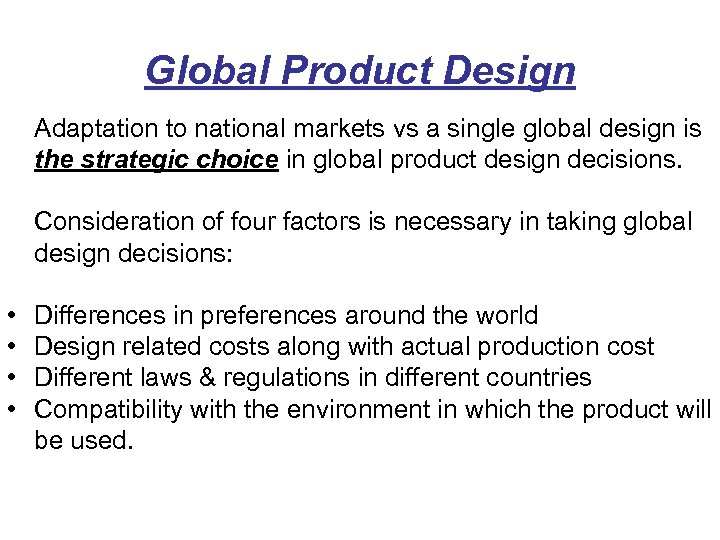 Global Product Design Adaptation to national markets vs a single global design is the