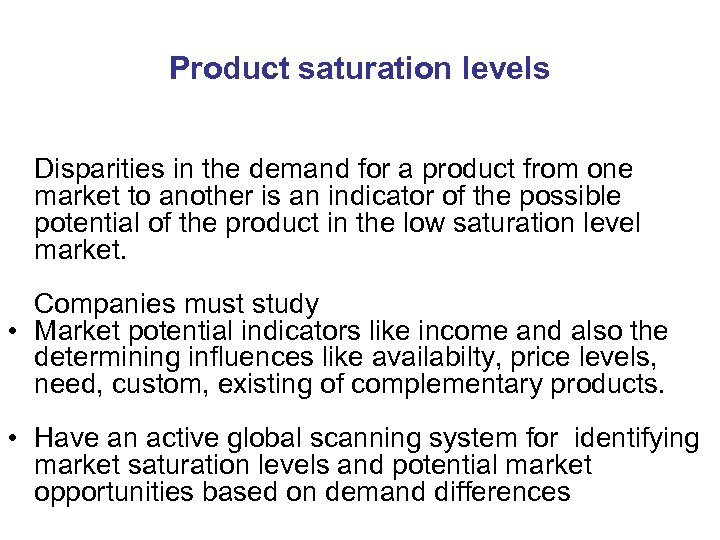Product saturation levels Disparities in the demand for a product from one market to