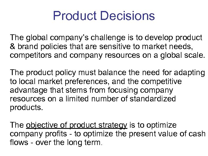 Product Decisions The global company's challenge is to develop product & brand policies that