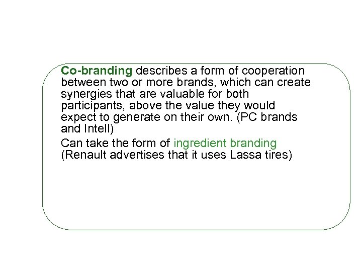 Co-branding describes a form of cooperation between two or more brands, which can create