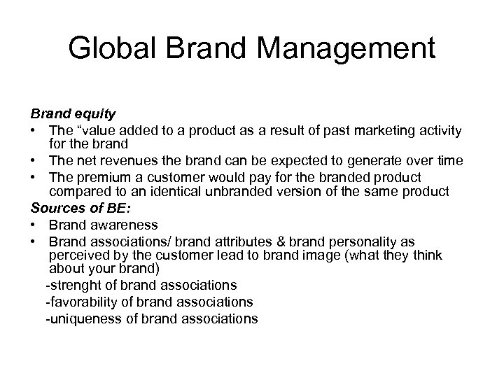 "Global Brand Management Brand equity • The ""value added to a product as a"