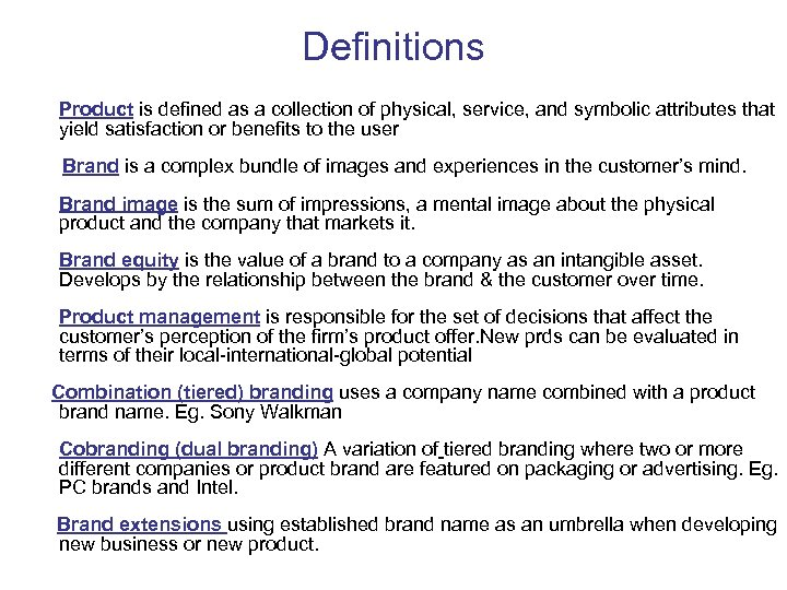 Definitions Product is defined as a collection of physical, service, and symbolic attributes that
