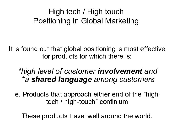 High tech / High touch Positioning in Global Marketing It is found out that