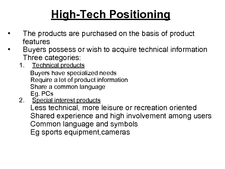 High-Tech Positioning • • The products are purchased on the basis of product features