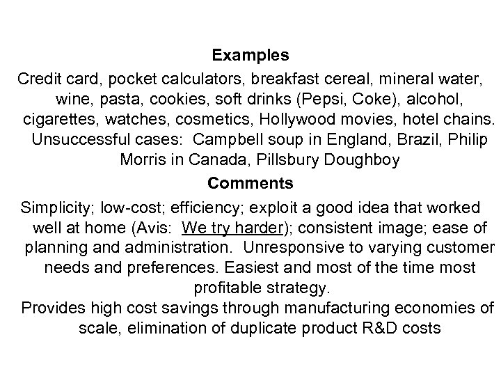 Examples Credit card, pocket calculators, breakfast cereal, mineral water, wine, pasta, cookies, soft drinks