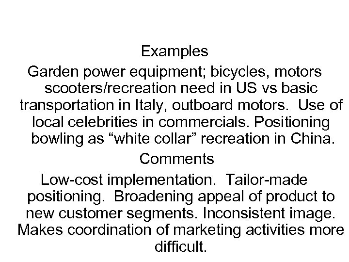 Examples Garden power equipment; bicycles, motors scooters/recreation need in US vs basic transportation in