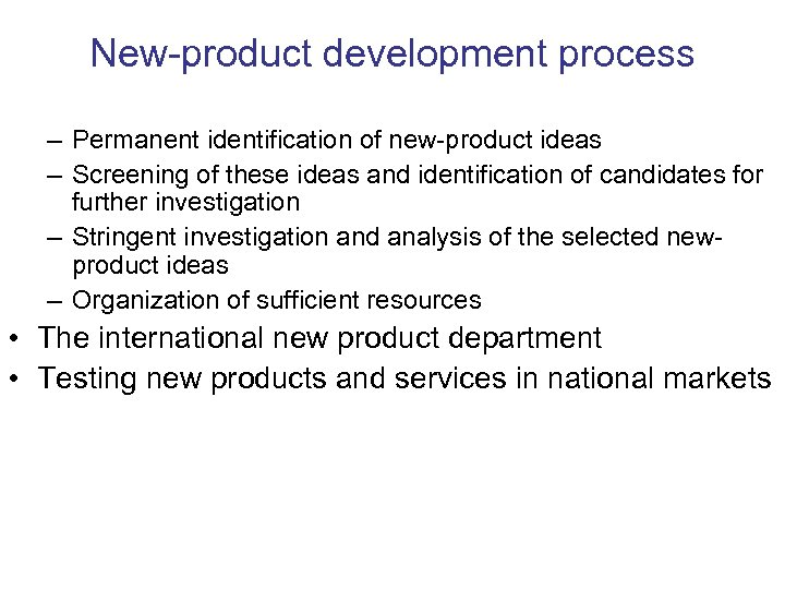 New-product development process – Permanent identification of new-product ideas – Screening of these ideas