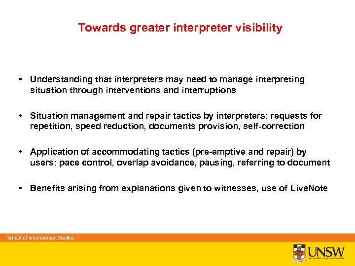 Towards greater interpreter visibility • Understanding that interpreters may need to manage interpreting situation