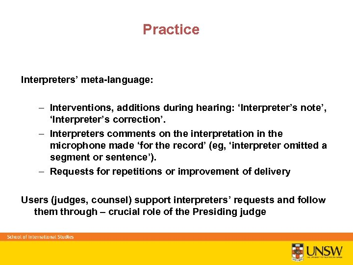 Practice Interpreters' meta-language: – Interventions, additions during hearing: 'Interpreter's note', 'Interpreter's correction'. – Interpreters